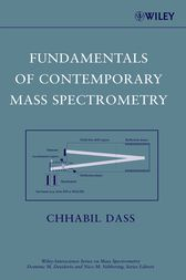 Fundamentals of Contemporary Mass Spectrometry by Chhabil Dass