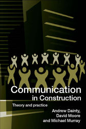 Communication in Construction by Andrew Dainty