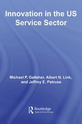 Innovation in the U.S. Service Sector by Michael P. Gallaher