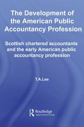 The Development of the American Public Accounting Profession by T.A. Lee