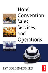 Hotel Convention Sales, Services and Operations by Pat Golden-Romero