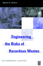 Engineering The Risks of Hazardous Wastes by Daniel Vallero