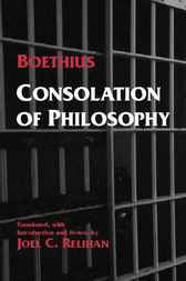 Consolation of Philosophy by Boethius;  Joel C. Relihan