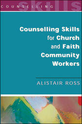 Counselling Skills for Church and Faith Community Workers
