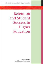 Retention and Student Success in Higher Education by Mantz Yorke