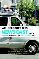 We Interrupt This Newscast by Tom Rosenstiel