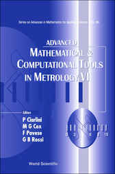 Advanced Mathematical And Computational Tools In Metrology Vi