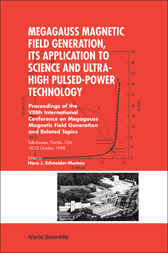 Megagauss Magnetic Field Generation, Its Application To Science And Ultra-high Pulsed-power Technology - Procs Of The Viiith Int'l Conf On Megagauss Magnetic Field Generation And Related Topics by Hans J Schneider-Muntau