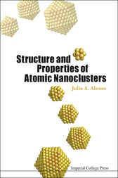 Structure And Properties Of Atomic Nanoclusters by Julio A Alonso