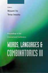 Words, Languages And Combinatorics Iii, Proceedings Of The International Colloquium by Masami Ito
