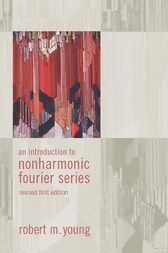 An Introduction to Non-Harmonic Fourier Series by Robert M. Young