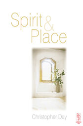 Spirit and Place by Christopher Day