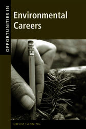Opportunities in Environmental Careers, Revised Edition by Odom Fanning