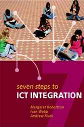 Seven Steps to ICT Integration by Margaret Robertson