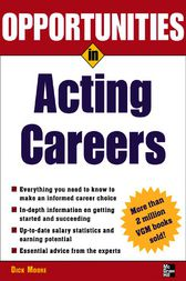 Opportunities in Acting Careers, revised edition by Dick Moore