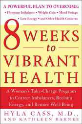 8 Weeks to Vibrant Health by Hyla Cass