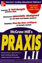 McGraw-Hill's Praxis I & II Exam by Laurie Rozakis