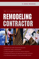 Be a Successful Remodeling Contractor by R. Woodson