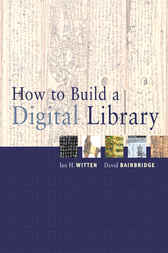 How to Build a Digital Library by Ian H. Witten