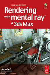 Rendering with mental ray & 3ds Max by Joep van der Steen
