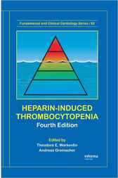 Heparin-Induced Thrombocytopenia by Theodore E. Warkentin