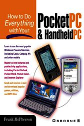 How to Do Everything with Your Pocket PC and Handheld PC by Frank McPherson