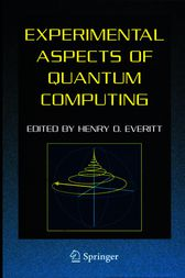 Experimental Aspects of Quantum Computing by Henry O. Everitt