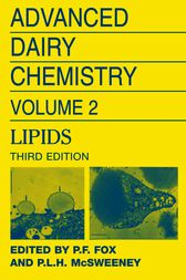 Advanced Dairy Chemistry Volume 2: Lipids by P. F. Fox