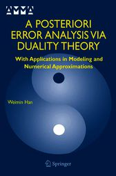 A Posteriori Error Analysis via Duality Theory by Weimin Han
