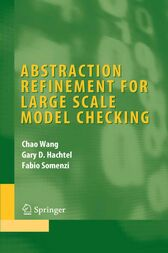 Abstraction Refinement for Large Scale Model Checking by Chao Wang