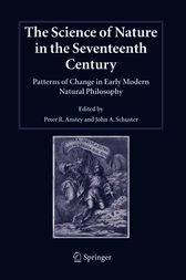 The Science of Nature in the Seventeenth Century by Peter R. Anstey