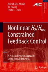 Nonlinear H2/H-Infinity Constrained Feedback Control by Murad Abu-Khalaf
