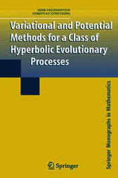 Variational and Potential Methods for a Class of Linear Hyperbolic Evolutionary Processes by Igor Chudinovich