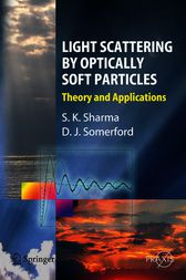 Light Scattering by Optically Soft Particles by Subodh K. Sharma