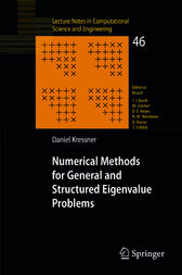 Numerical Methods for General and Structured Eigenvalue Problems by Daniel Kressner