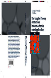 The Coupled Theory of Mixtures in Geomechanics with Applications by George Z. Voyiadjis