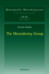 The Monodromy Group by Henryk Zoladek