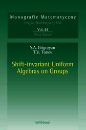 Shift-invariant Uniform Algebras on Groups by Suren A. Grigoryan