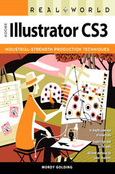 Real World Adobe Illustrator CS3 by Mordy Golding