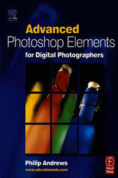 Advanced Photoshop Elements for Digital Photographers by Philip Andrews