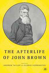The Afterlife of John Brown by Eldrid Herrington