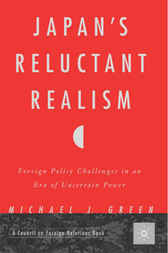 Japan's Reluctant Realism by Michael J. Green