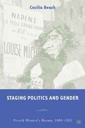 Staging Politics and Gender by Cecilia Beach