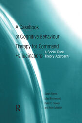 A Casebook of Cognitive Behaviour Therapy for Command Hallucinations