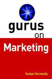 Gurus on Marketing by Sultan Kermally