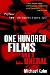 One Hundred Films and a Funeral by Michael Kuhn