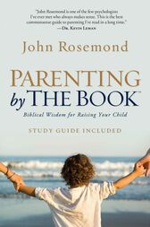 Parenting by the Book by John Rosemond