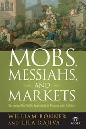 Mobs, Messiahs, and Markets by Will Bonner