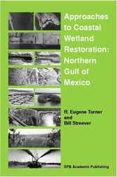 Approaches to Coastal Wetland Restoration by E.R. Turner