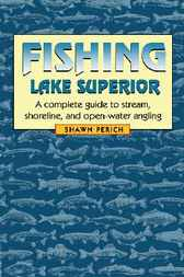 Fishing Lake Superior by Shawn Perich